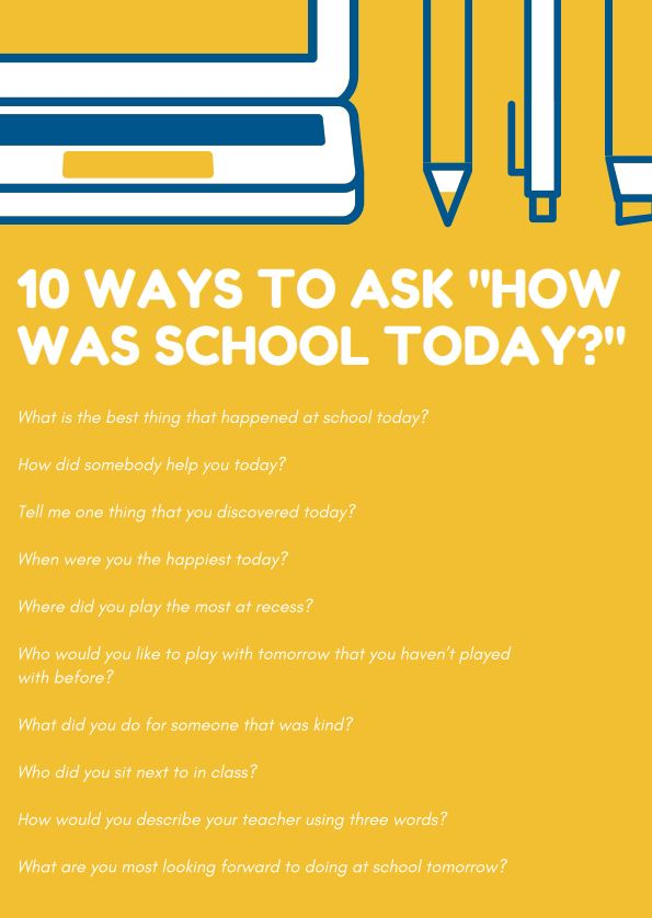 10 Ways to Ask How Was School Today